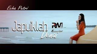 POP MINANG TERBARU - ECHA PUTRI - JAPUIKLAH DENAI