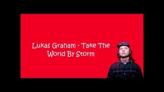 Lukas Graham - Take The World By Storm (w/lyrics)