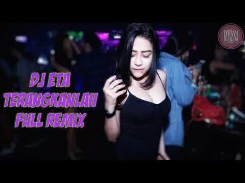 DJ ETA TERANGKANLAH remix
