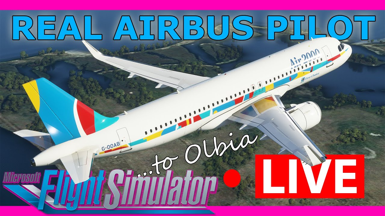 Real Airbus Pilot Flies the A320 Live in MSFS 2020! Manchester to Olbia!