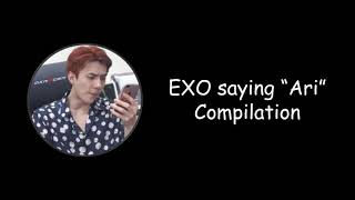 "EXO saying ""Ari"" Compilation"