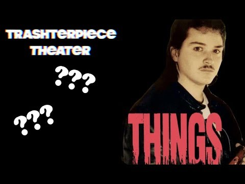 """""""Things"""" (1989) - Trashterpiece Theater Episode 5"""