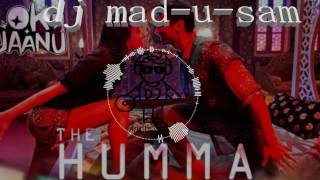 The Humma Song ( Ok Jaanu )-hiphop version bu dj mad-u-sam.mp3