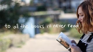 to all the books I'll never read