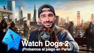 ¡Probamos WATCH DOGS 2 en Paris!