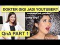 DOKTER GIGI JADI YOUTUBER? | QnA part 1