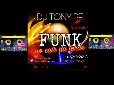 Programa Funk ao cair da tarde 05-10-18 Apresentaçãp & Mixagens DeeJay Tony PE