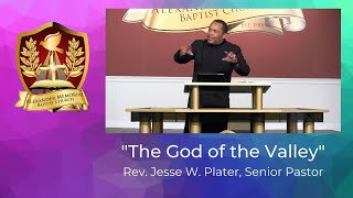 """""""THE GOD OF THE VALLEY"""" - PASTOR JESSE W. PLATER (9.13.20)"""