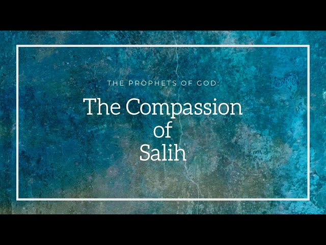 The Prophets of God | The Compassion of Salih | Sheikh Azhar Nasser
