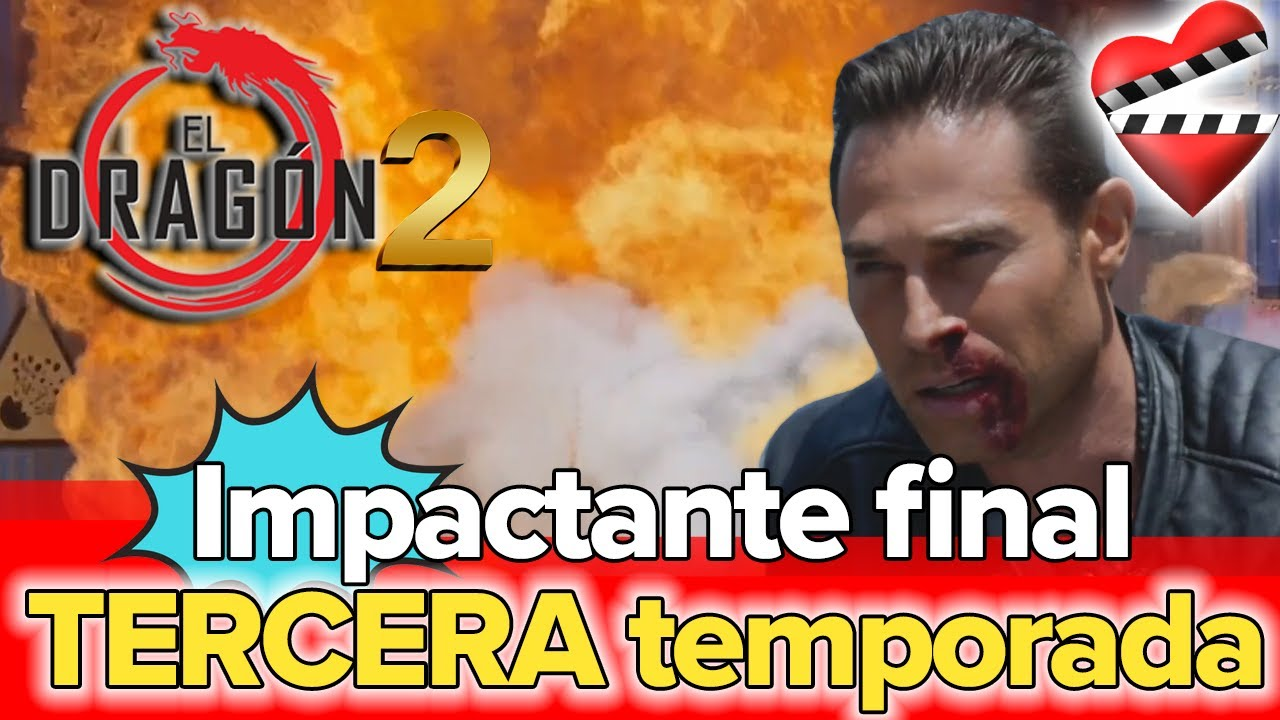 El Dragon 2 Impactante Final Tercera Temporada Youtube