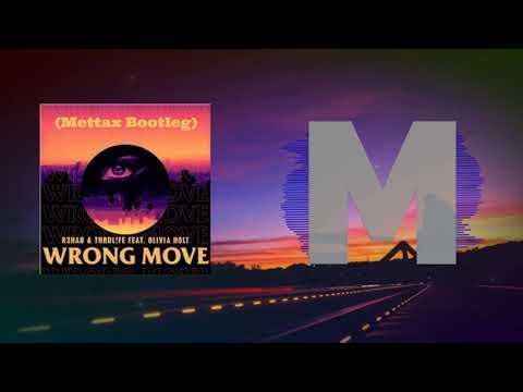 R3HAB x THRDL!FE ft. Olivia Holt - Wrong Move (Mettax Bootleg)