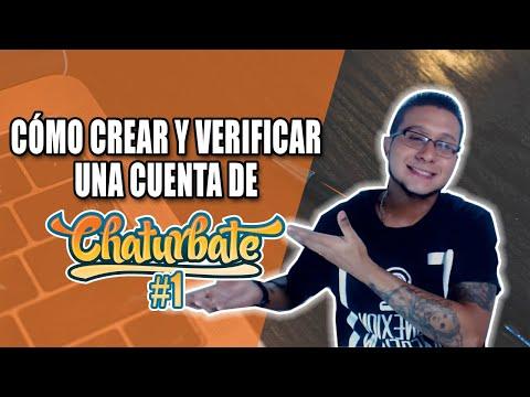 COMO REGISTRARNOS Y VERIFICAR UNA CUENTA DE CHATURBATE EN 5 MINUTOS   Inicia en el modelaje webcam