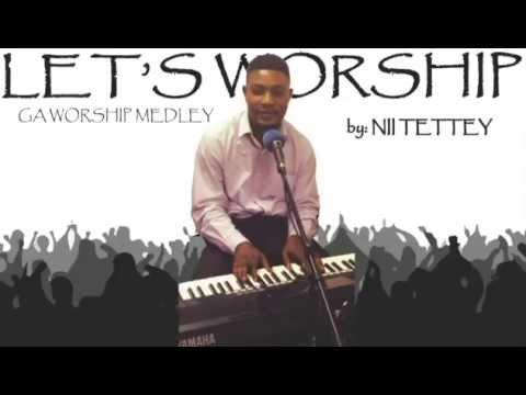 NII TETTEY ( GA WORSHIP MEDLEY vol. 1)