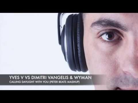 Yves V Vs Dimitri Vangelis & Wyman - Calling Daylight with You