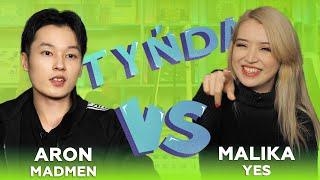 Tynda: Aron MadMen vs Malika Yes