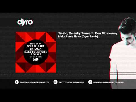 tiesto swanky tunes make some noise рингтон. Слушать онлайн Tiesto & Swanky Tunes feat. Ben McInerney - Make Some Noise (Dyro Remix) полная версия