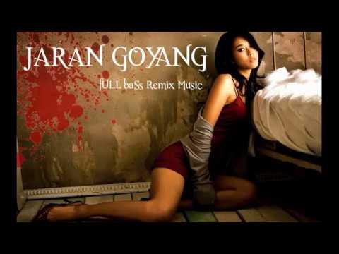 JARAN GOYANG FULL BASS REMIX MUSIC