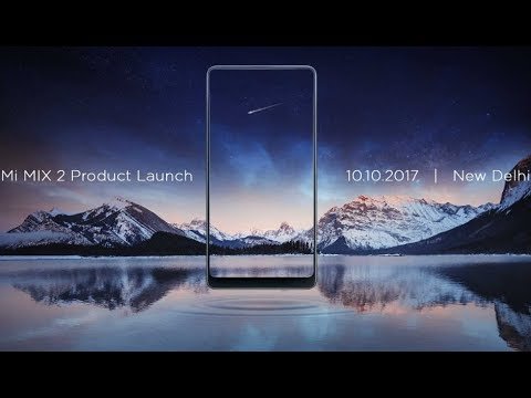 Live: Xiaomi Mi Mix 2 bezel less Smartphone Launch in India Today