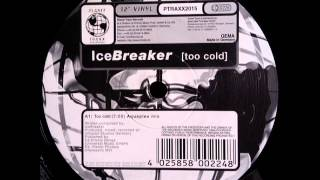 Icebreaker - Too Cold (Aquaplex Remix)