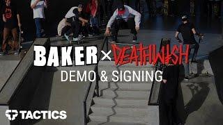 baker x deathwish skateboards demo signing at wj skatepark tactics com