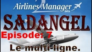 Airlines Manager 2 Ep 7 Le multi-ligne.