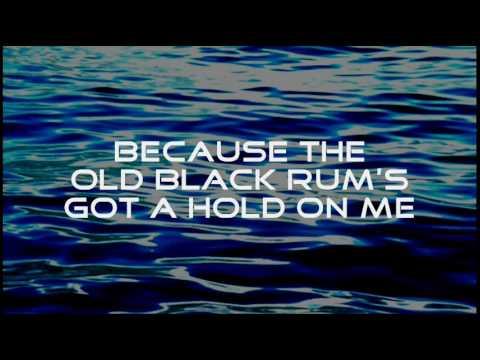 The Old Black Rum - Great Big Sea - Lyrics ,