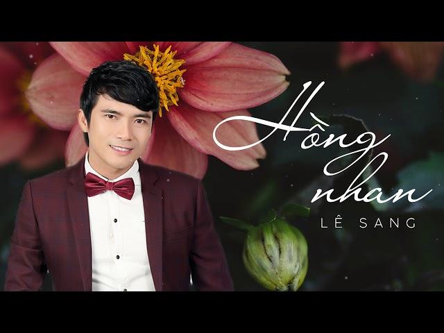 Hồng Nhan - Lê Sang | Bolero Trữ Tình 2018 Mới Nhất [Audio]