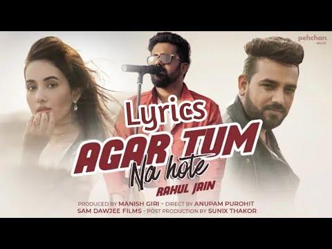 Agar Tum Na Hote | Lyrics video | Rahul Jain | agar tum na hote Rahul Jain song