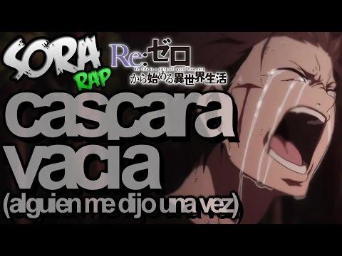 SoRa - Cascara vacia (Alguien me dijo una vez) RAP 2017 // RE ZERO AMV // Rap triste español