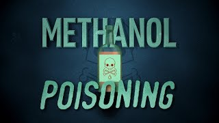 Educational video: Methanol Poisoning