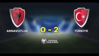 Arnavutluk 0-2 Türkiye Maç Özeti - 22/03/2019