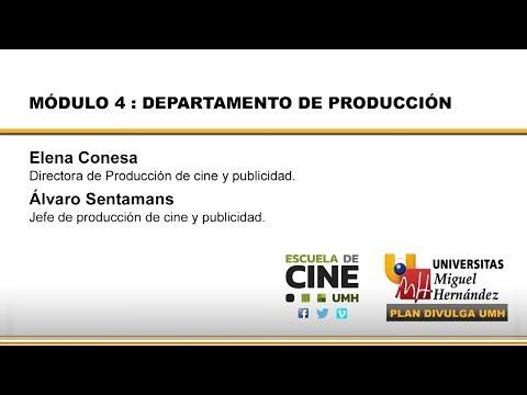 ESCUELA DE CINE UMH. Módulo 4: Departamento de Producción