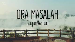 Download Lagu Guyon Waton - Ora Masalah full lirik mp3