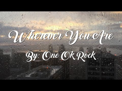 Whenever You Are - One Ok Rock English Lyrics