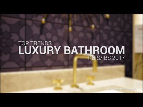 Top Five Trends for Luxury Bathrooms from KBIS/IBS 2017
