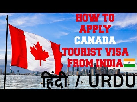 HOW TO APPLY CANADA TOURIST VISA FROM INDIA | HINDI | URDU | 2018