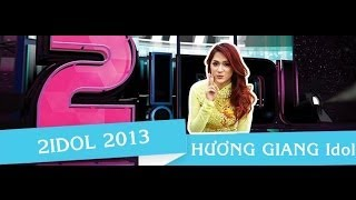 2Idol 2013: Hương Giang Idol [Full]