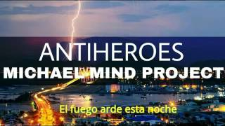 Michael Mind Project - Antiheroe | Sub Español