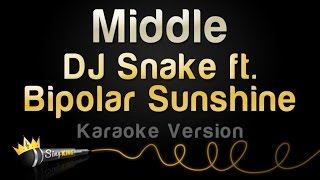 Dj Snake Ft. Bipolar Sunshine Middle Karaoke Version.mp3