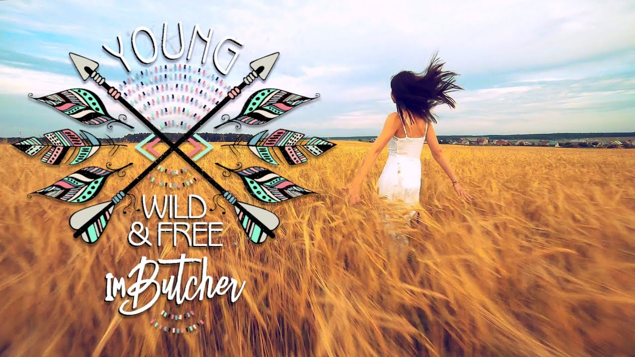 ImButcher - Young, Wild and Free (Official Music Video)