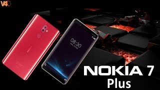Nokia 7 Plus First Look, Confirmed Specifications, Release Date, Price, Features, Camera, Launch