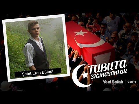 Tabuta Sığmayanlar: Şehit Eren Bülbül (15. Bölüm)
