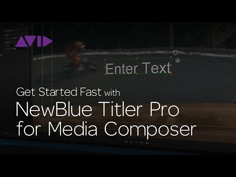 Get Started Fast with NewBlue Titler Pro for Media Composer | Episode 4