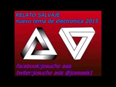 RELATO SALVAJE nuevo tema electro 2015!!