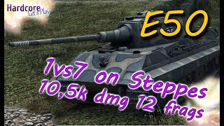 "WORLD OF TANKS: E 50, one of those ""Must see"" games, 1vs7, 10.5k dmg, 12 frags on Steppes"