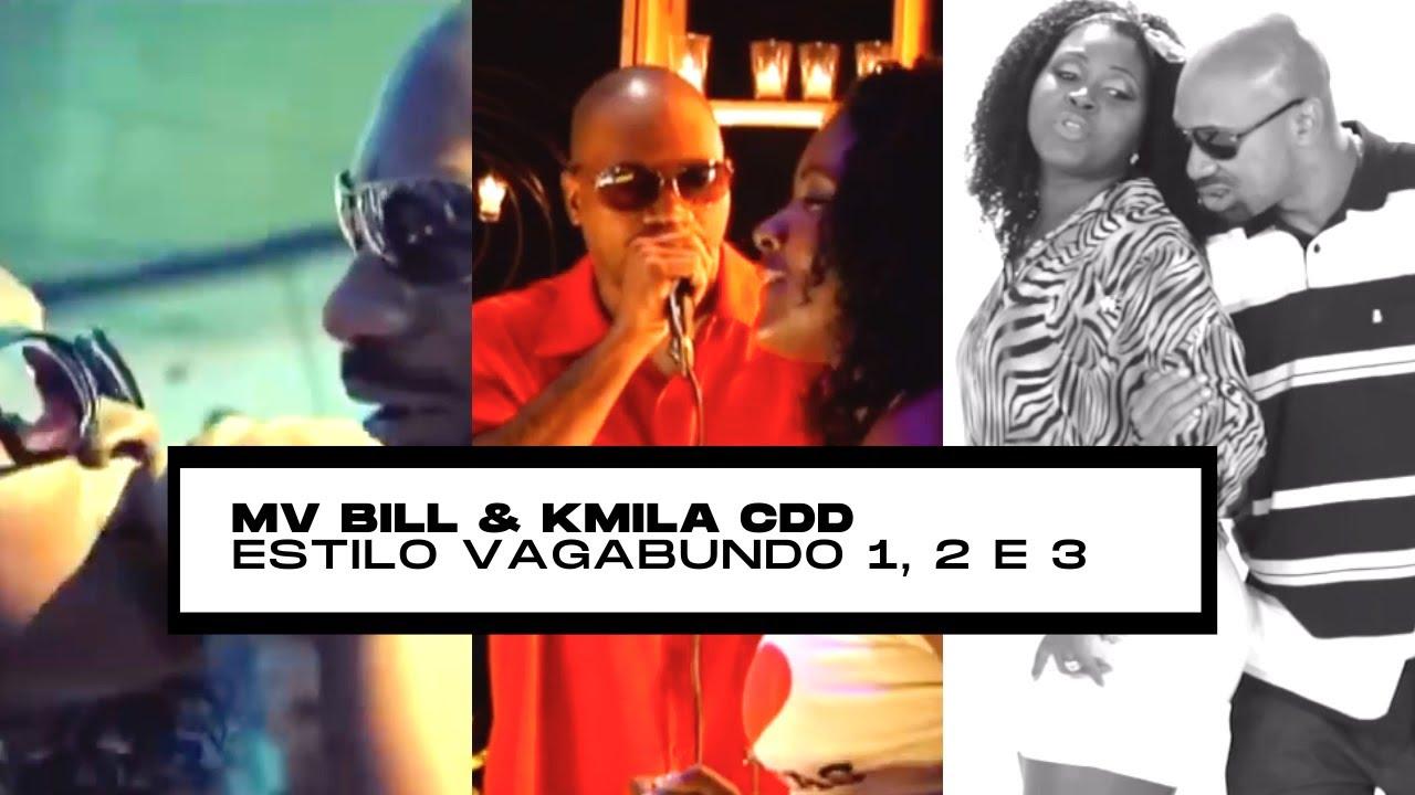 MV Bill feat Kmila CDD - Estilo Vagabundo 1, 2 e 3 OFICIAL