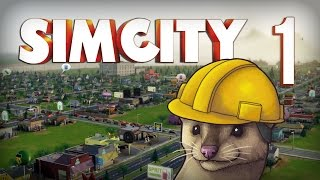 Let's Play SimCity - Part 1 - The Basics ★ SimCity 5 / SimCity 2013 Gameplay Playthrough
