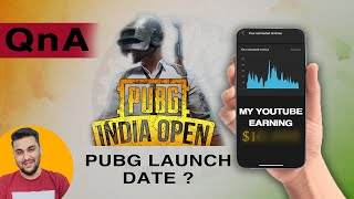 My YouTube Earning?, PubG Launch Date?,  Playstation 5 date, Best Smartphone 2020?, More Tech Stuff!