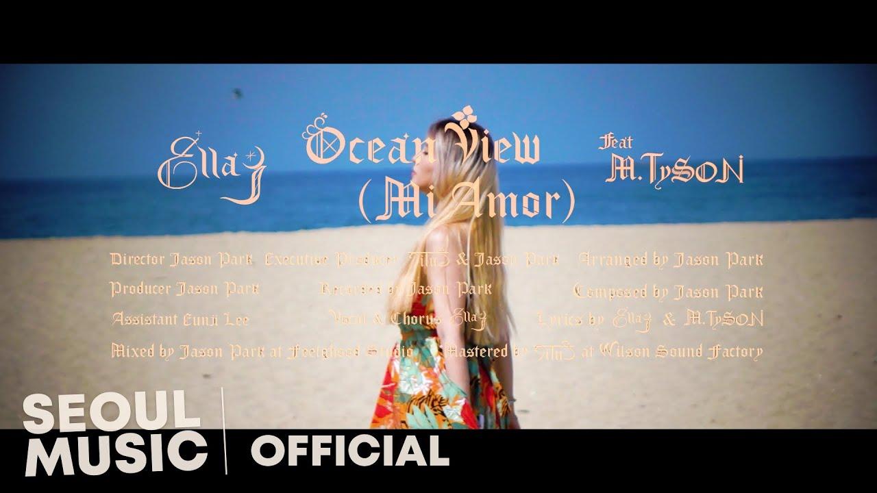[MV] Ella J (엘라제이) - Ocean View (Mi Amor) (Feat. M.TySON) / Official Music Video