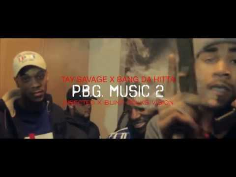 "TAYSAV X BANG DA HITTA ""PBG MUSIC 2"" DIRECTED X @BLINDFOLKSFILMS"